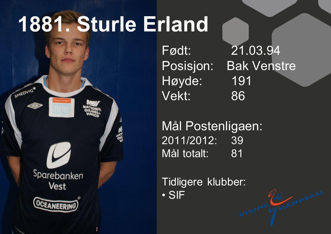 1881. Sturle Erland Født: 21.03.94 Posisjon: Bak Venstre Høyde: 191