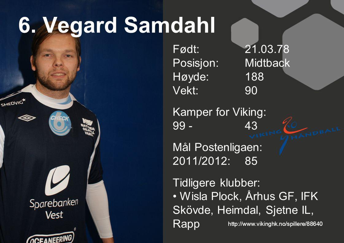 6. Vegard Samdahl Født: 21.03.78 Posisjon: Midtback Høyde: 188