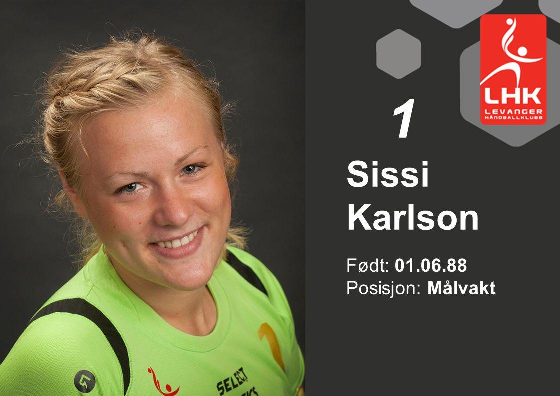 1 Sissi Karlson Født: 01.06.88 Posisjon: Målvakt