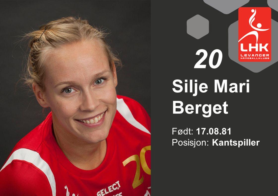 20 Silje Mari Berget Født: 17.08.81 Posisjon: Kantspiller