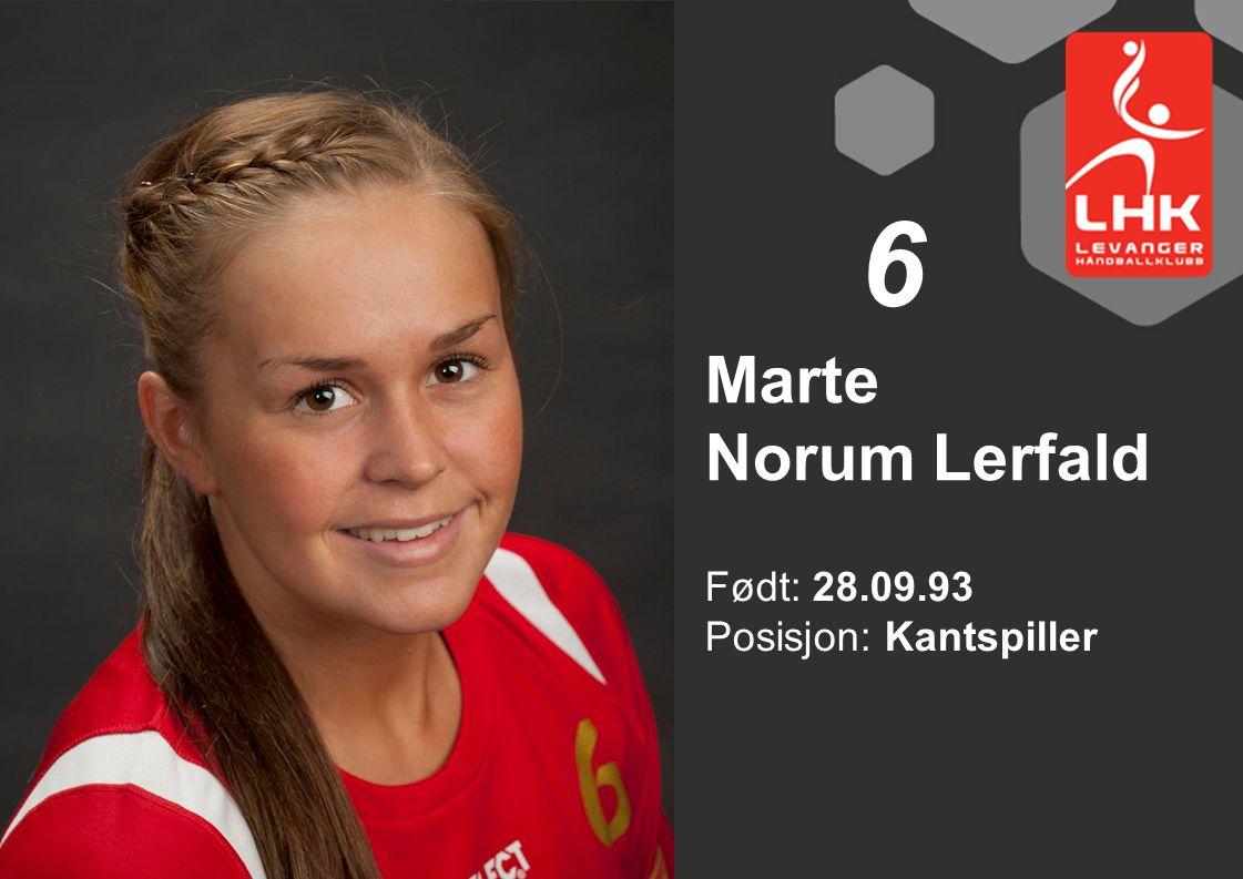 6 Marte Norum Lerfald Født: 28.09.93 Posisjon: Kantspiller