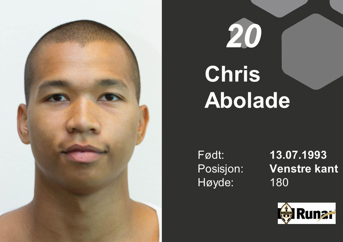 20 Chris Abolade Født: 13.07.1993 Posisjon: Venstre kant Høyde: 180