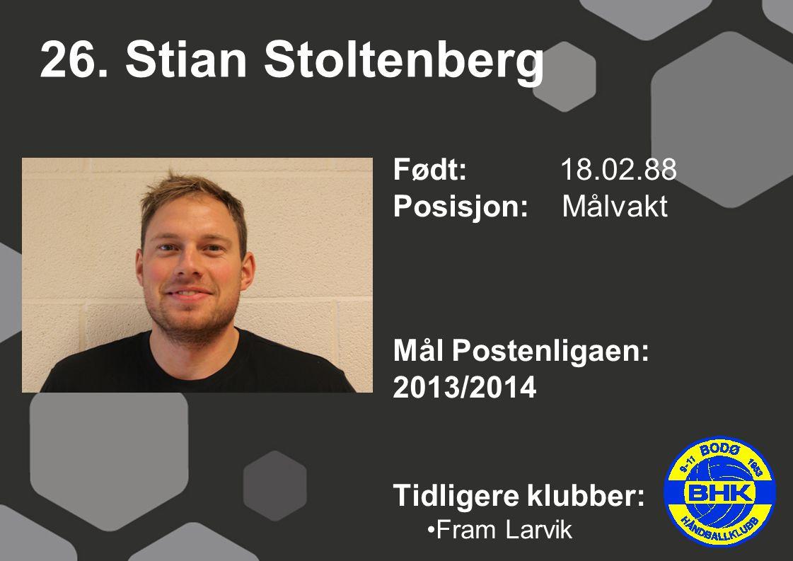 26. Stian Stoltenberg Født: 18.02.88 Posisjon: Målvakt