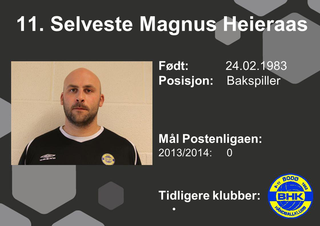 11. Selveste Magnus Heieraas