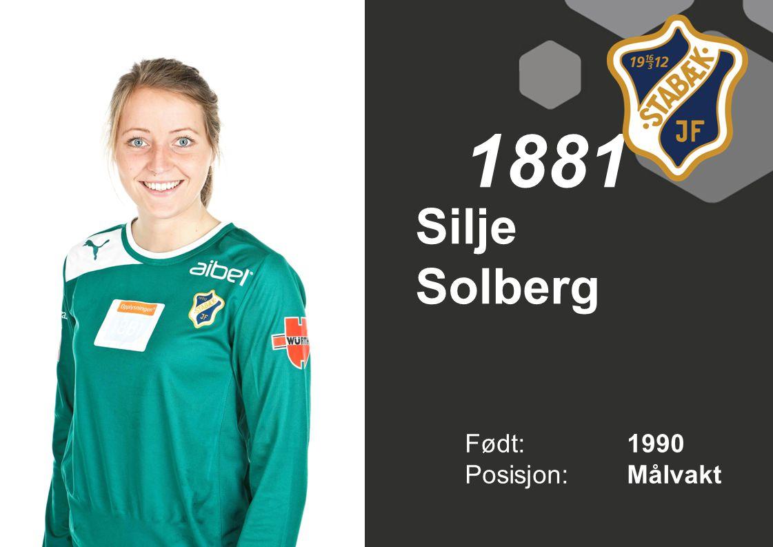 1881 Silje Solberg Født: 1990 Posisjon: Målvakt