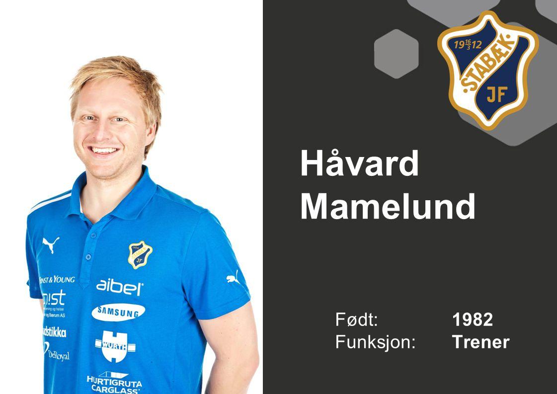 Håvard Mamelund Født: 1982 Funksjon: Trener
