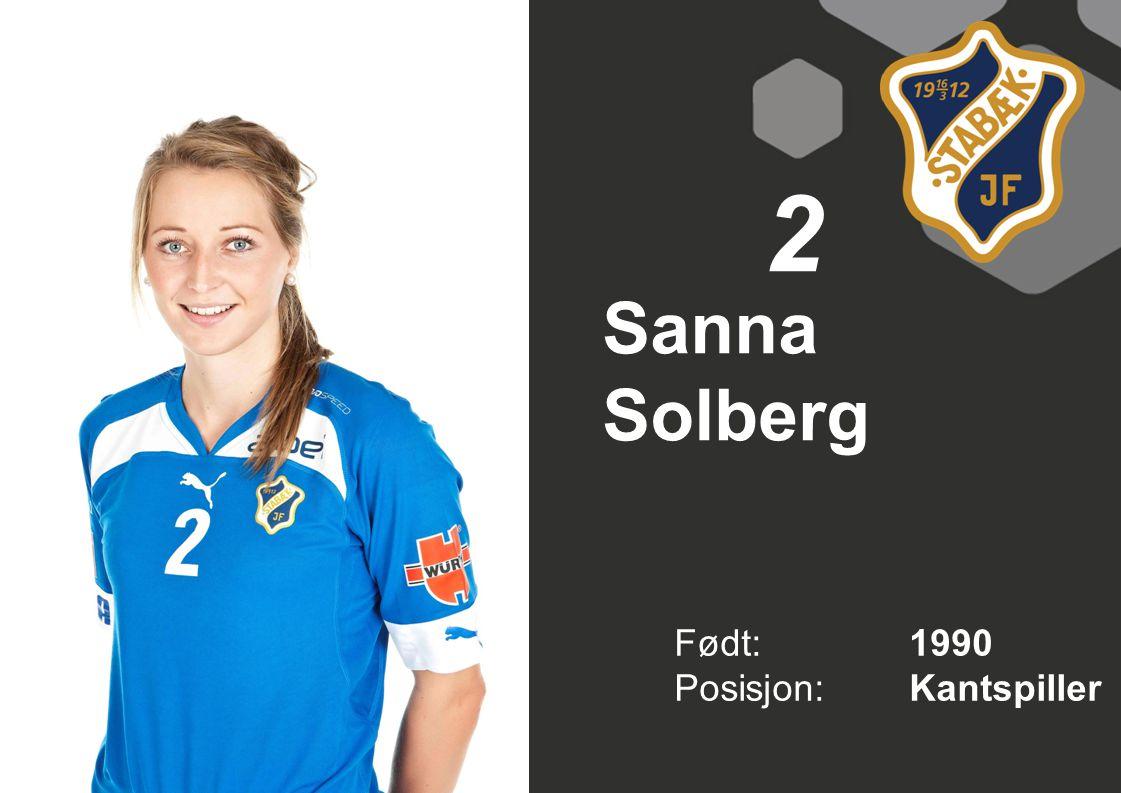 2 Sanna Solberg Født: 1990 Posisjon: Kantspiller