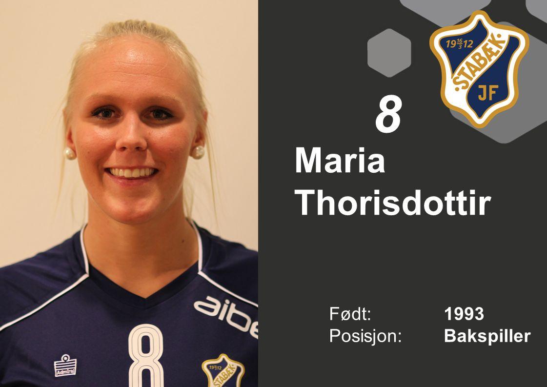 8 Maria Thorisdottir Født: 1993 Posisjon: Bakspiller