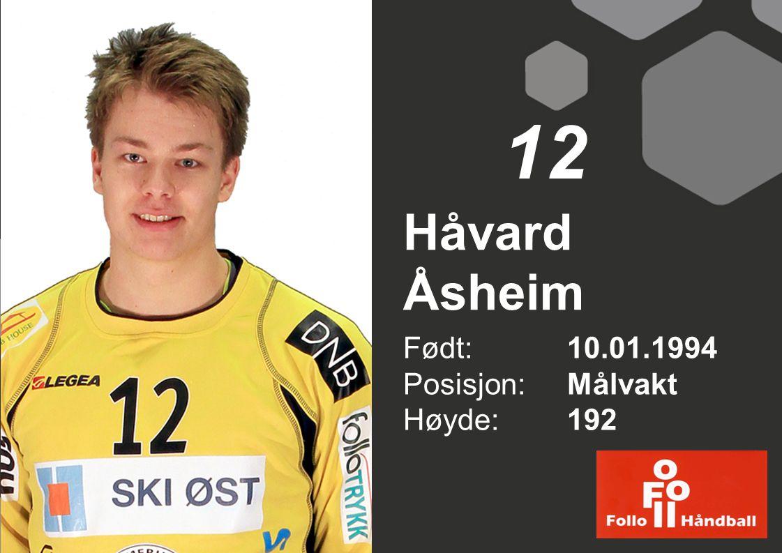 12 Håvard Åsheim Født: 10.01.1994 Posisjon: Målvakt Høyde: 192