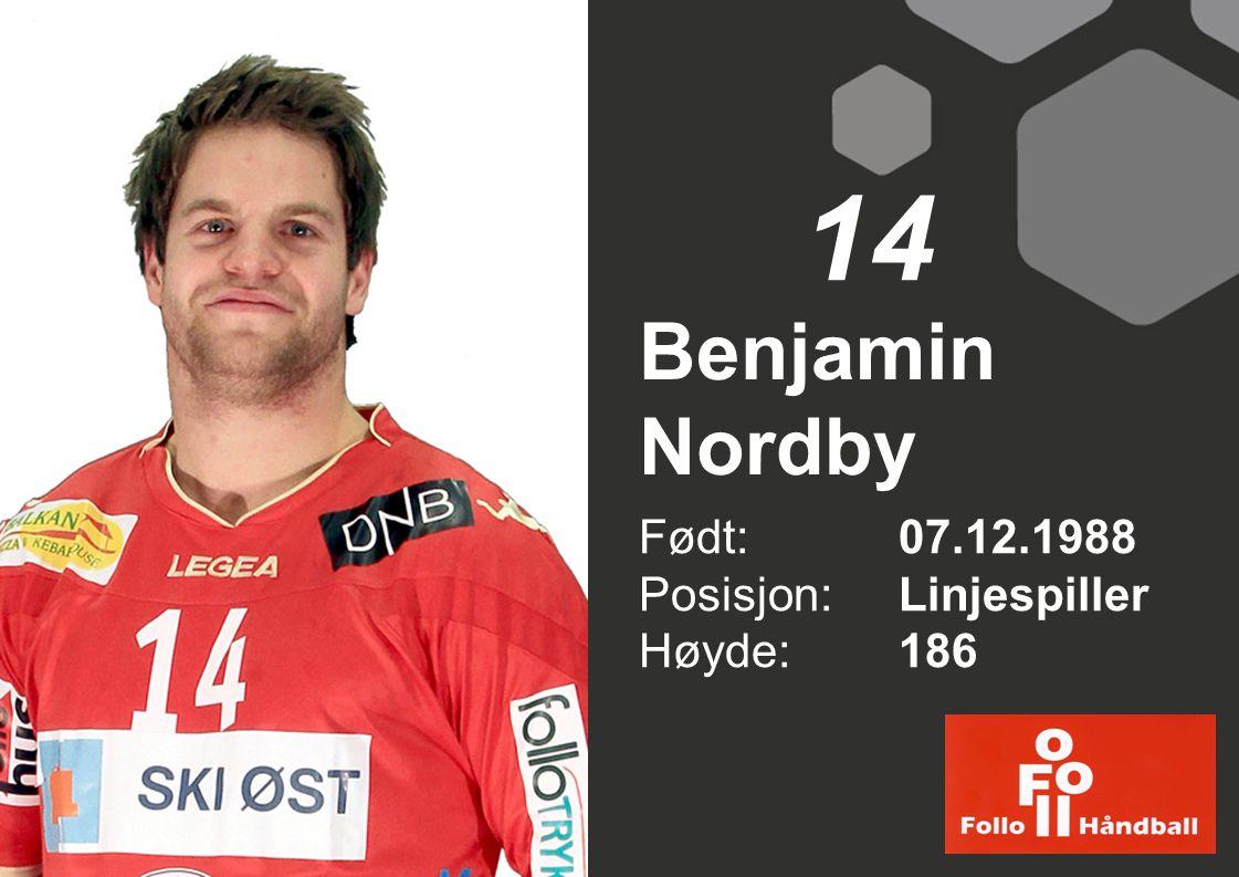 14 Benjamin Nordby Født: 07.12.1988 Posisjon: Linjespiller Høyde: 186