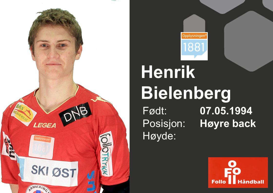 Henrik Bielenberg Født: 07.05.1994 Posisjon: Høyre back Høyde:
