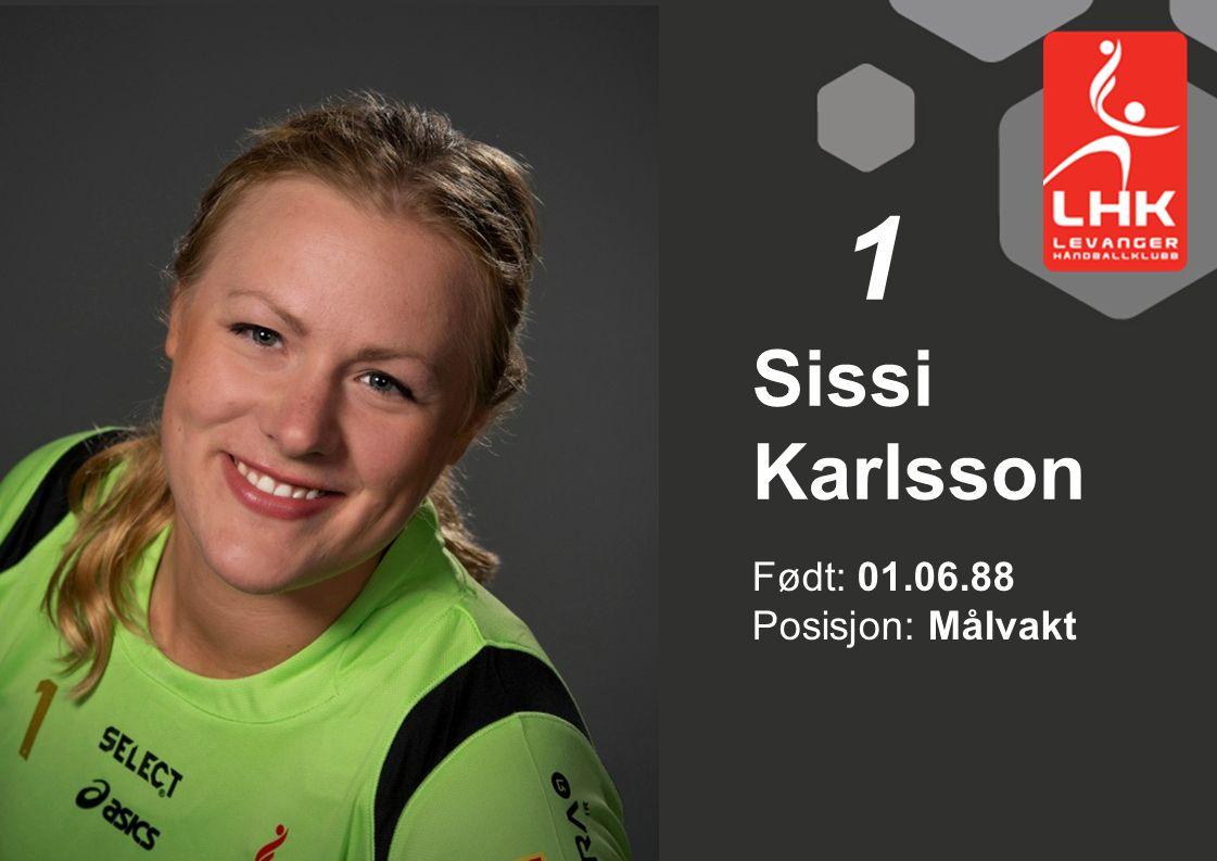 1 Sissi Karlsson Født: 01.06.88 Posisjon: Målvakt