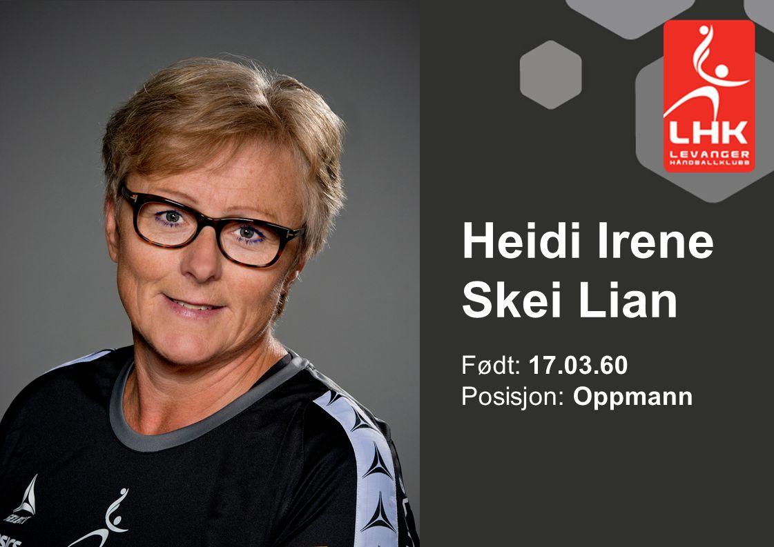 Heidi Irene Skei Lian Født: 17.03.60 Posisjon: Oppmann