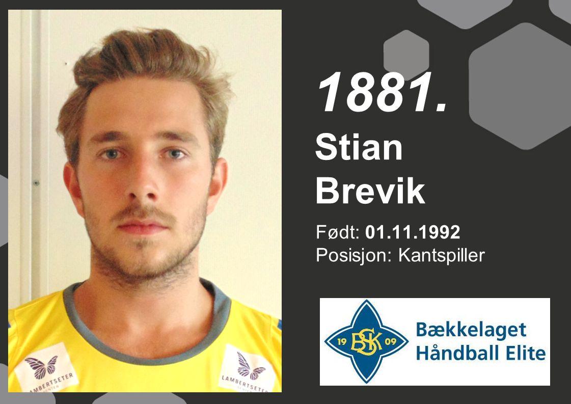 1881. Stian Brevik Født: 01.11.1992 Posisjon: Kantspiller