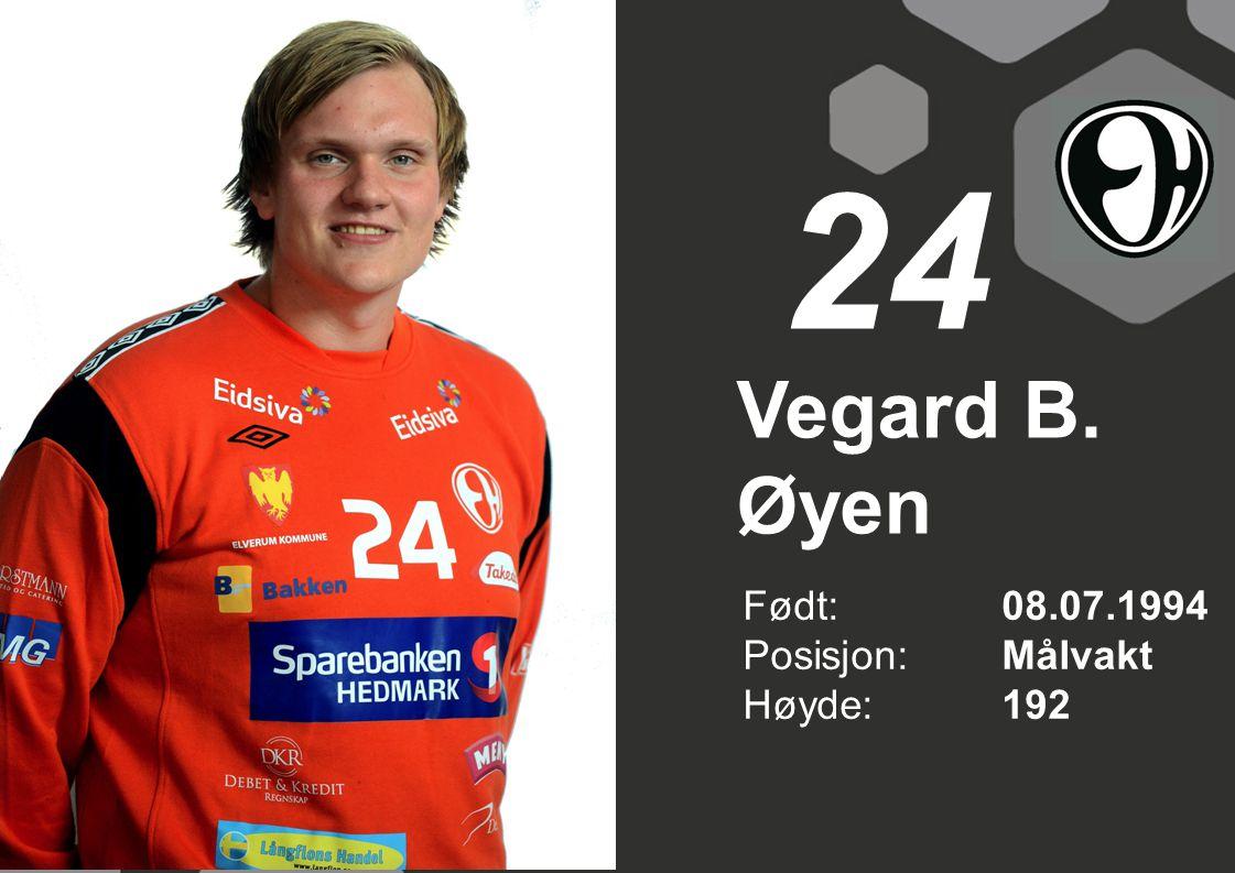 24 Vegard B. Øyen Født: 08.07.1994 Posisjon: Målvakt Høyde: 192