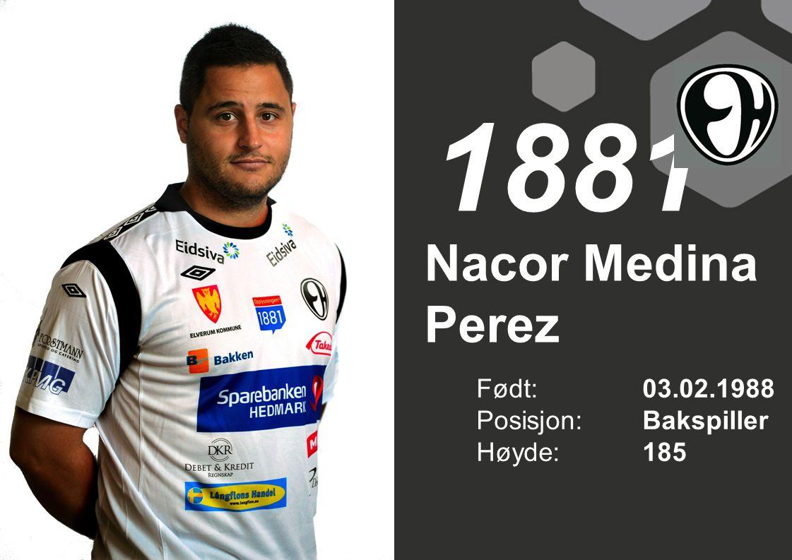 1881 Nacor Medina Perez Født: 03.02.1988 Posisjon: Bakspiller