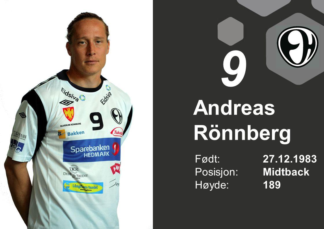 9 Andreas Rönnberg Født: 27.12.1983 Posisjon: Midtback Høyde: 189