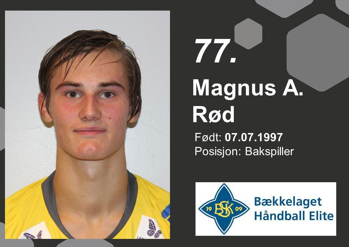 77. Magnus A. Rød Født: 07.07.1997 Posisjon: Bakspiller