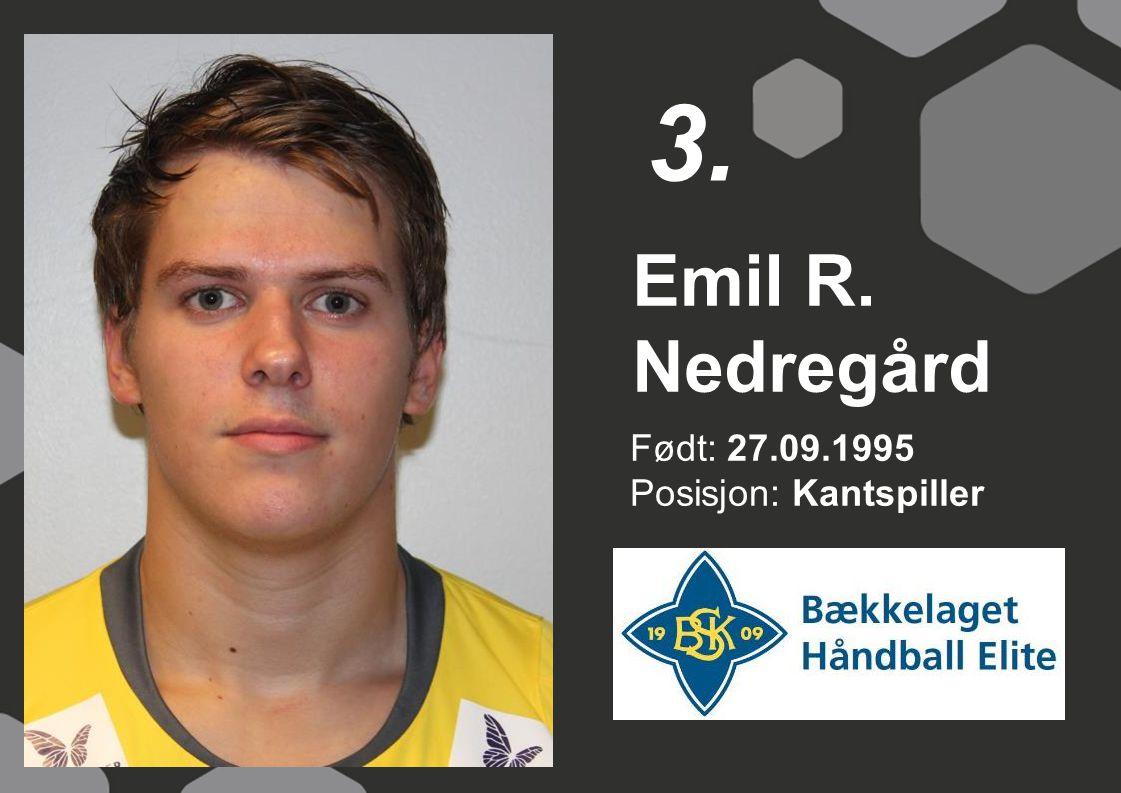 3. Emil R. Nedregård Født: 27.09.1995 Posisjon: Kantspiller