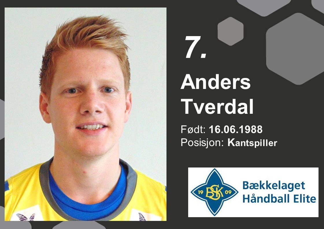 7. Anders Tverdal Født: 16.06.1988 Posisjon: Kantspiller