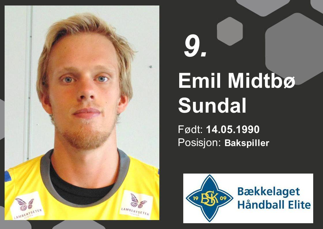 9. Emil Midtbø Sundal Født: 14.05.1990 Posisjon: Bakspiller