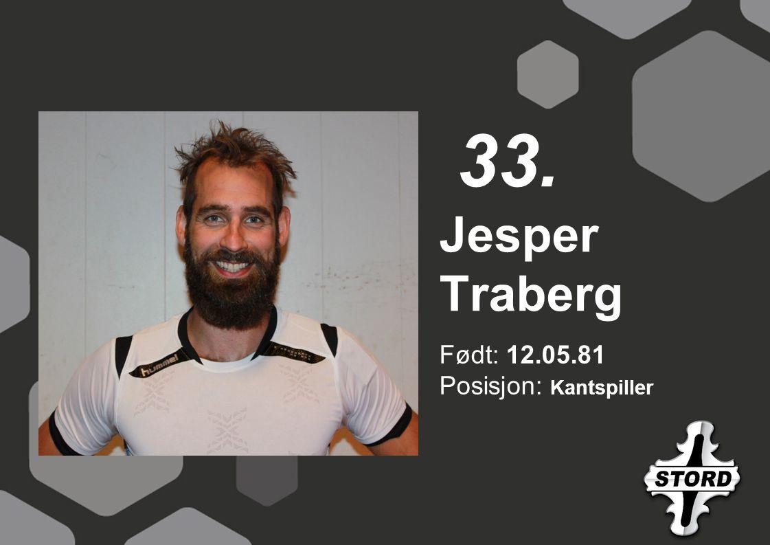33. Jesper Traberg Født: 12.05.81 Posisjon: Kantspiller