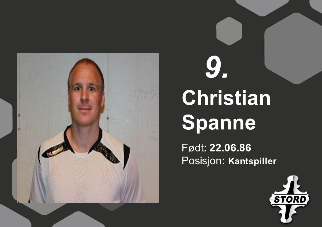 9. Christian Spanne Født: 22.06.86 Posisjon: Kantspiller