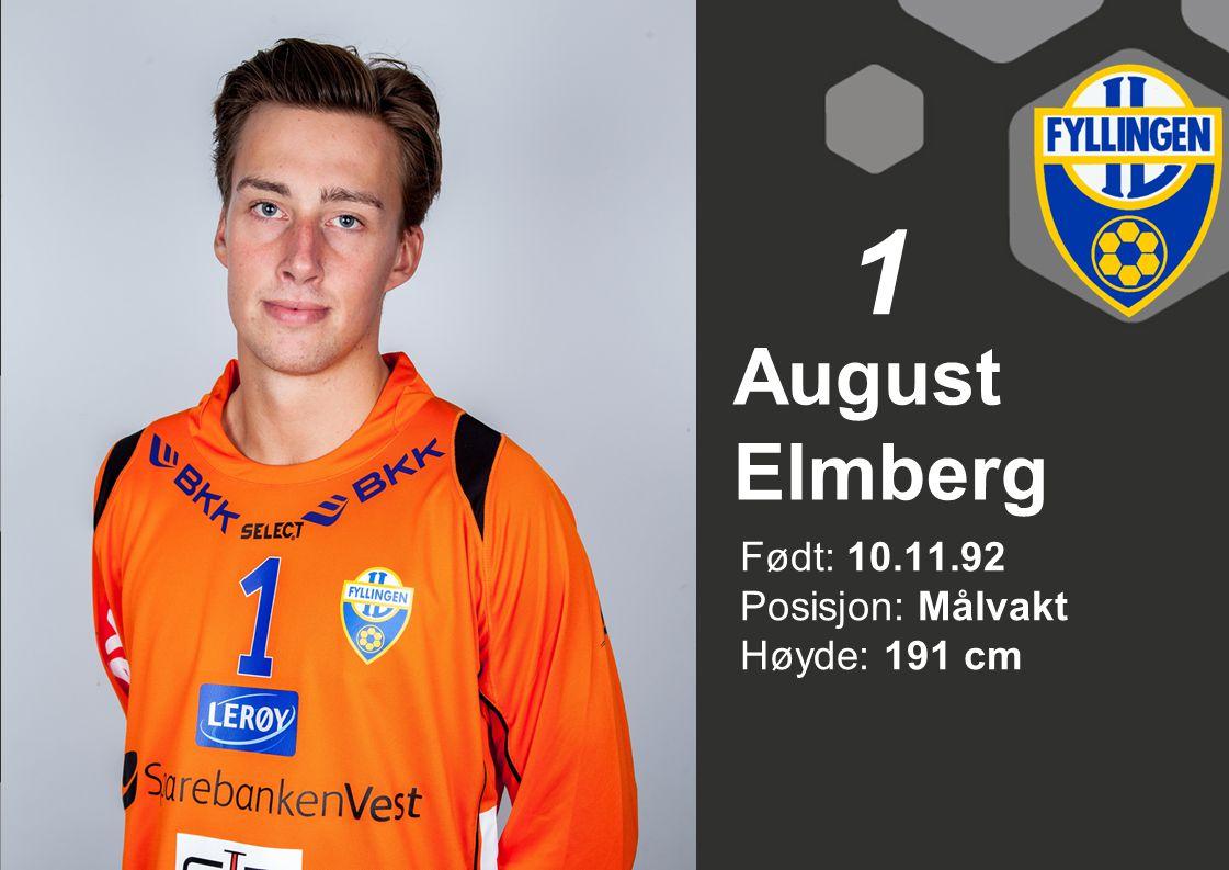 1 August Elmberg Født: 10.11.92 Posisjon: Målvakt Høyde: 191 cm