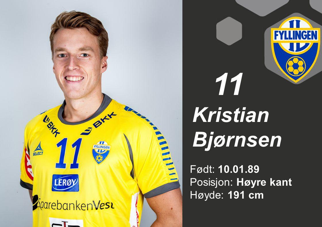 11 Kristian Bjørnsen Født: 10.01.89 Posisjon: Høyre kant Høyde: 191 cm