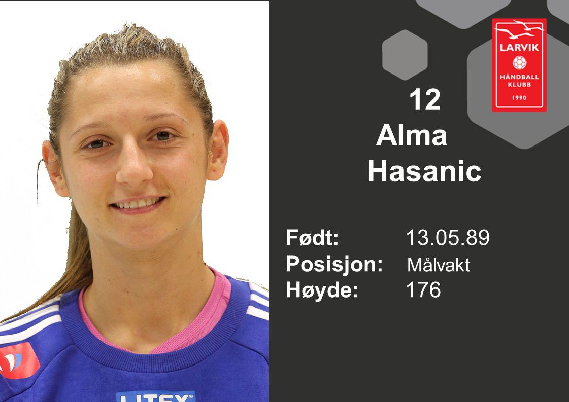 12 Alma Hasanic Født: 13.05.89 Posisjon: Målvakt Høyde: 176