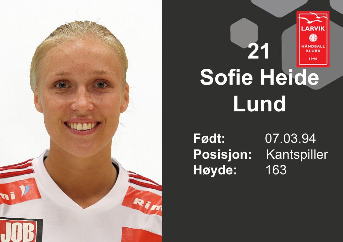 21 Sofie Heide Lund Født: 07.03.94 Posisjon: Kantspiller Høyde: 163