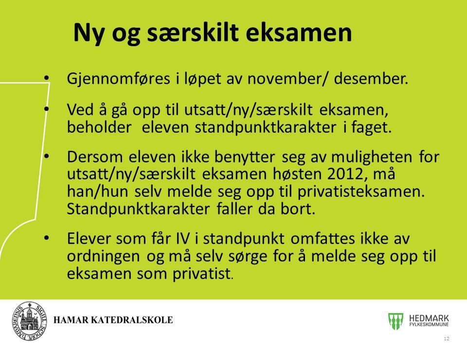 Ny og særskilt eksamen Gjennomføres i løpet av november/ desember.