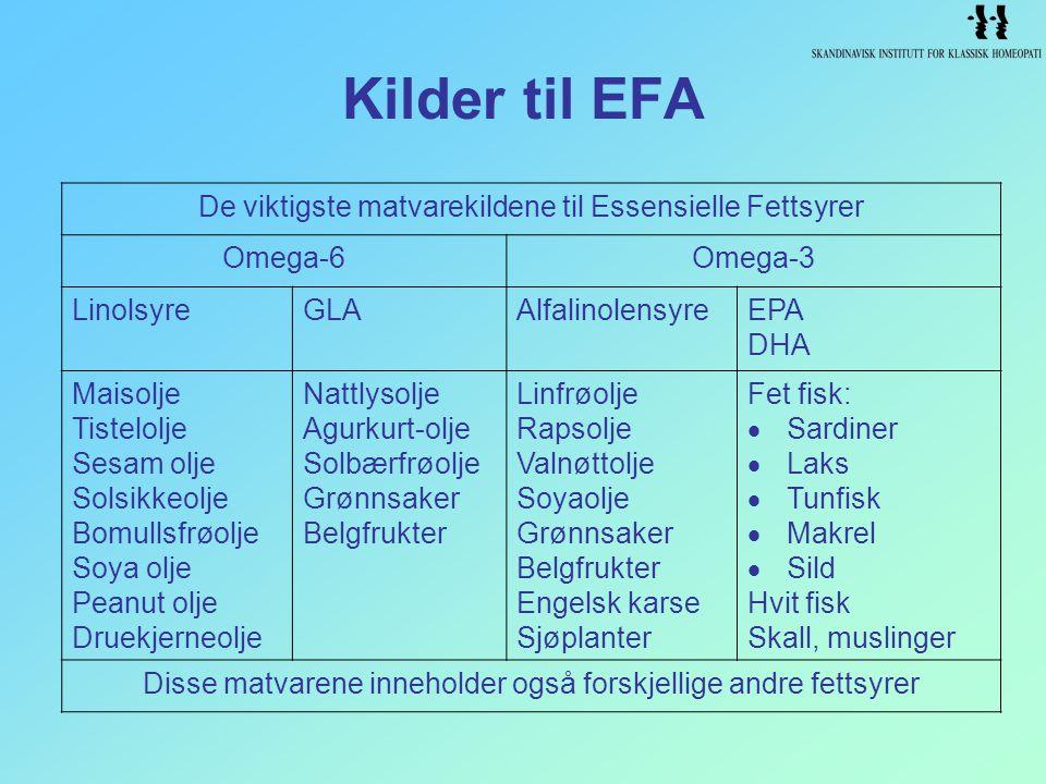 Kilder til EFA De viktigste matvarekildene til Essensielle Fettsyrer