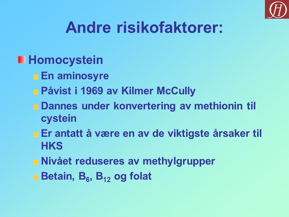 Andre risikofaktorer: