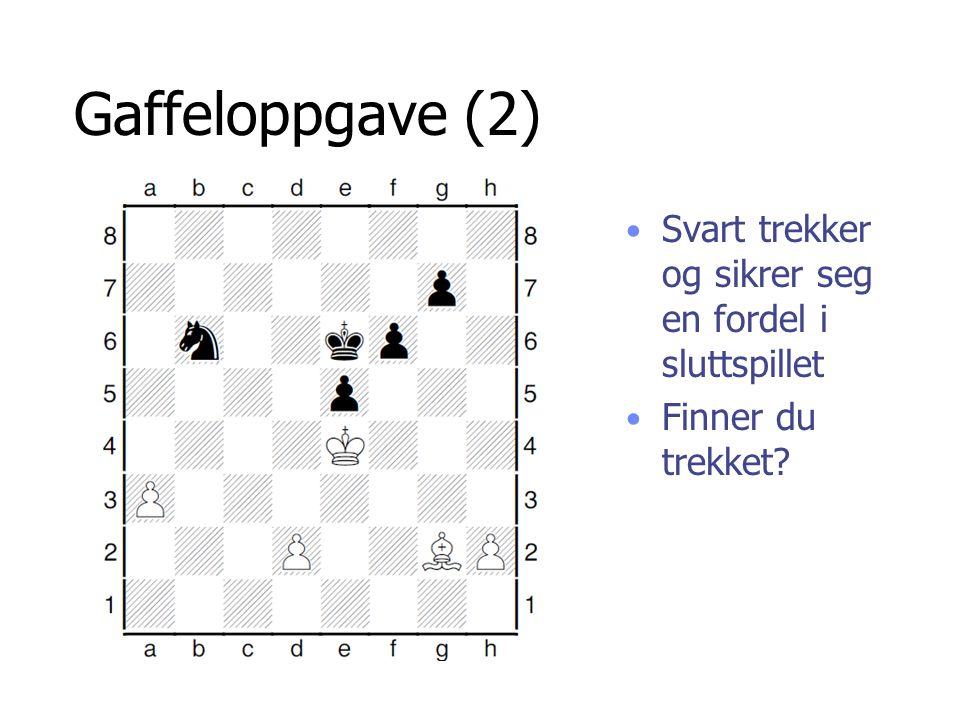 Gaffeloppgave (2) Svart trekker og sikrer seg en fordel i sluttspillet