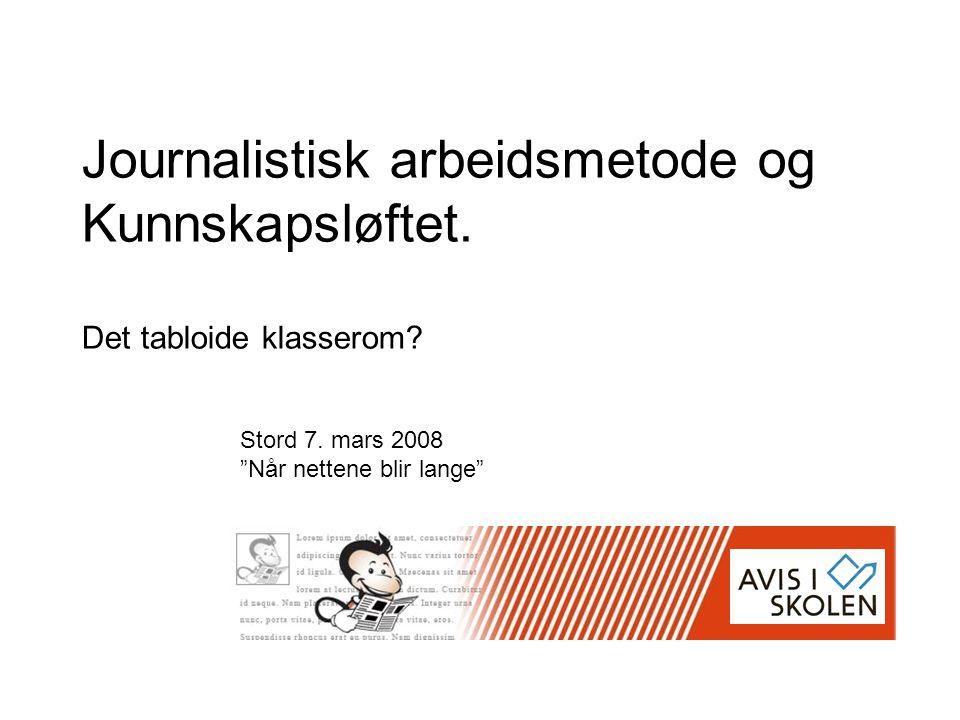 Journalistisk arbeidsmetode og Kunnskapsløftet. Det tabloide klasserom
