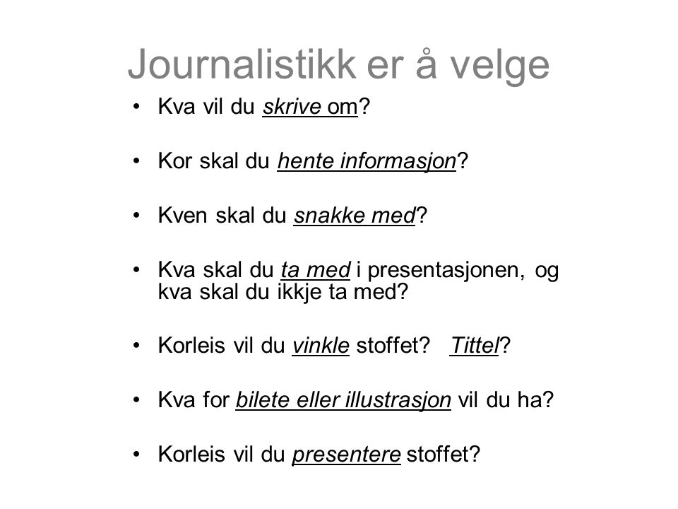 Journalistikk er å velge