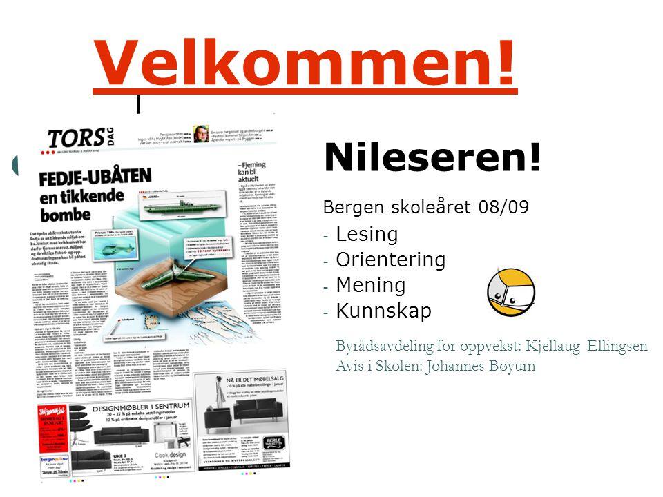 Nileseren! Bergen skoleåret 08/09 Lesing Orientering Mening Kunnskap