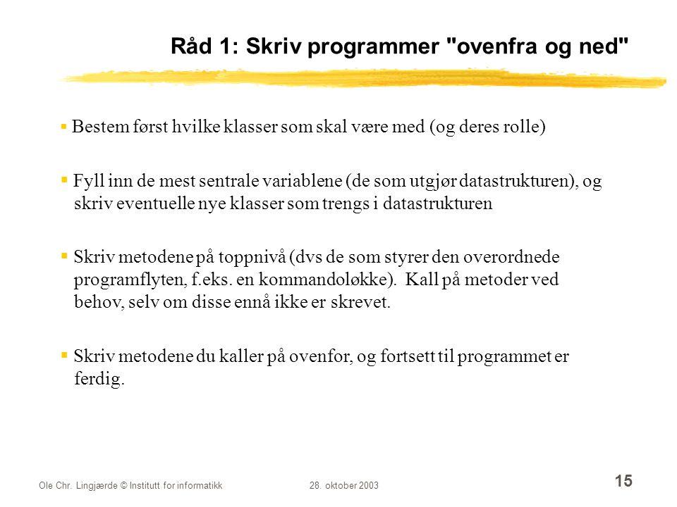 Råd 1: Skriv programmer ovenfra og ned