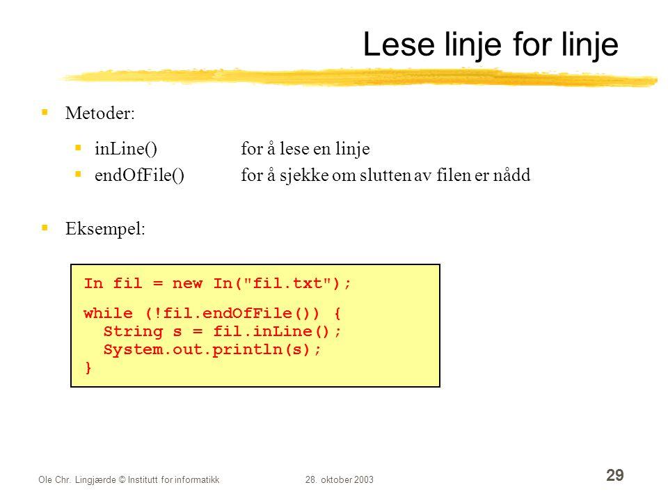 Lese linje for linje Metoder: inLine() for å lese en linje