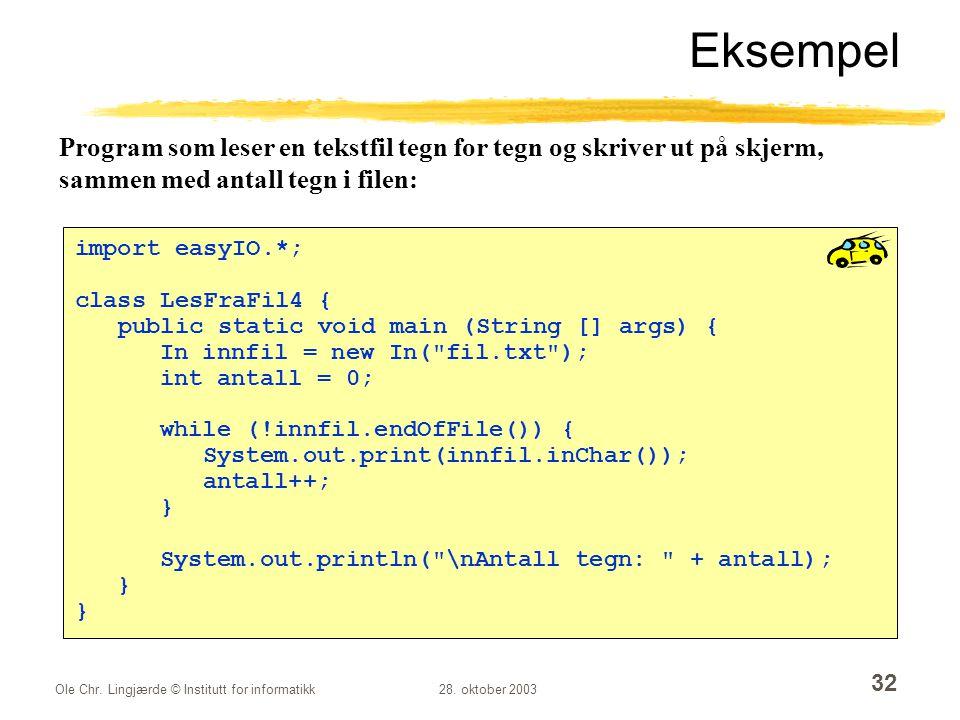 Eksempel Program som leser en tekstfil tegn for tegn og skriver ut på skjerm, sammen med antall tegn i filen: