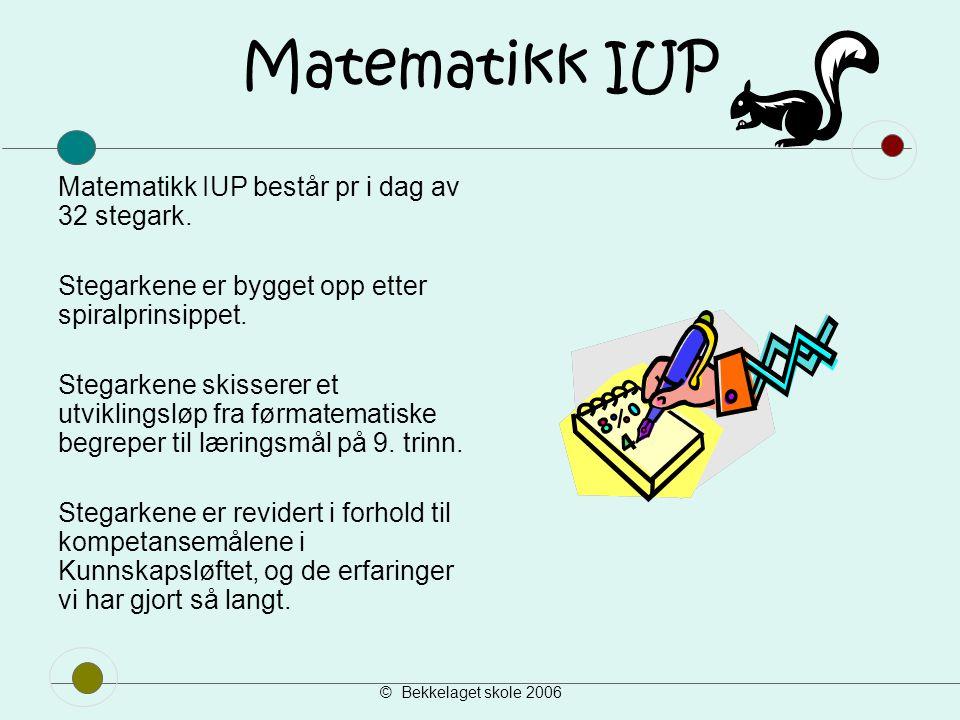 Matematikk IUP Matematikk IUP består pr i dag av 32 stegark.