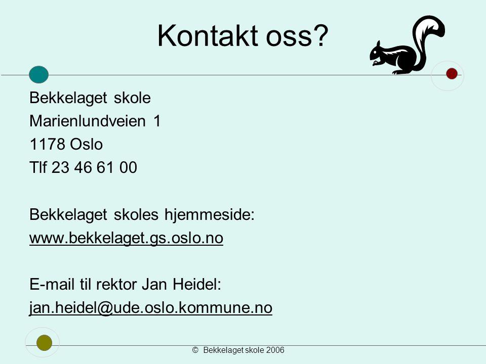 Kontakt oss Bekkelaget skole Marienlundveien 1 1178 Oslo