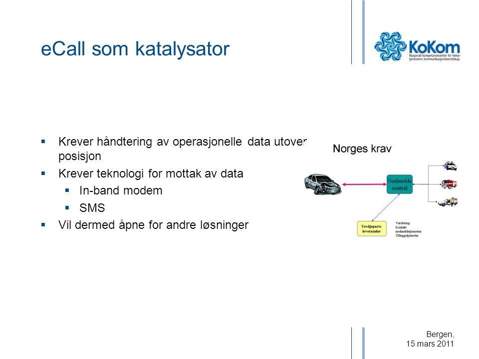 eCall som katalysator Krever håndtering av operasjonelle data utover posisjon. Krever teknologi for mottak av data.
