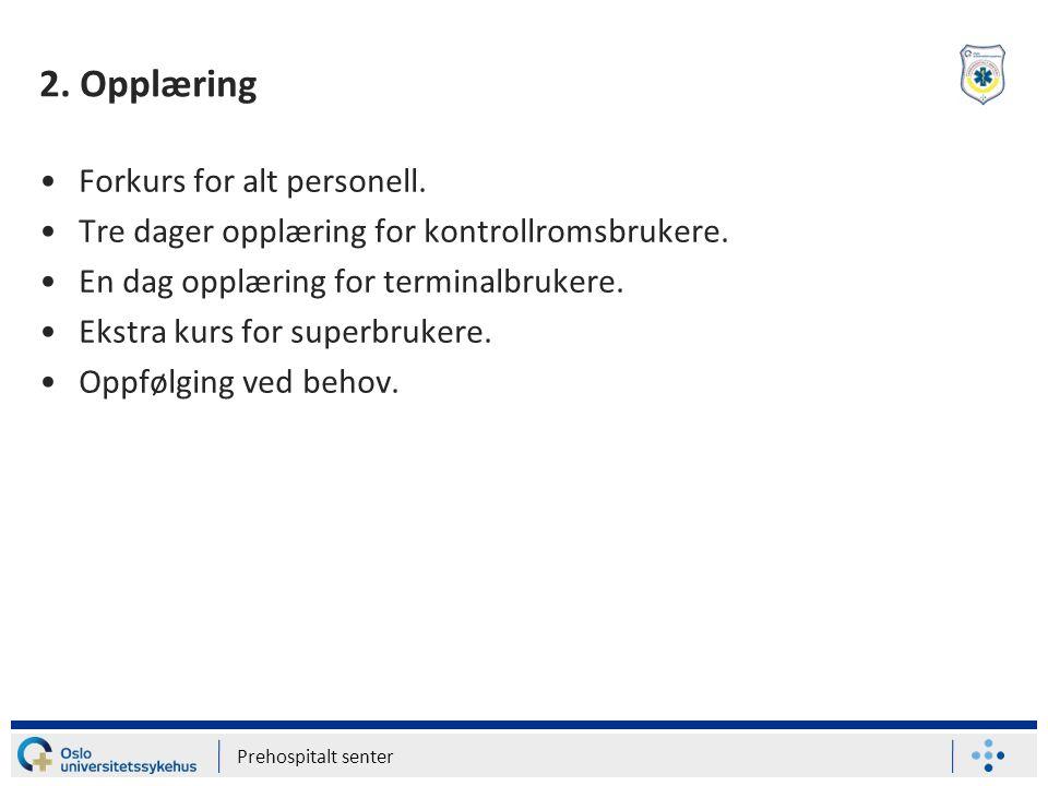 2. Opplæring Forkurs for alt personell.