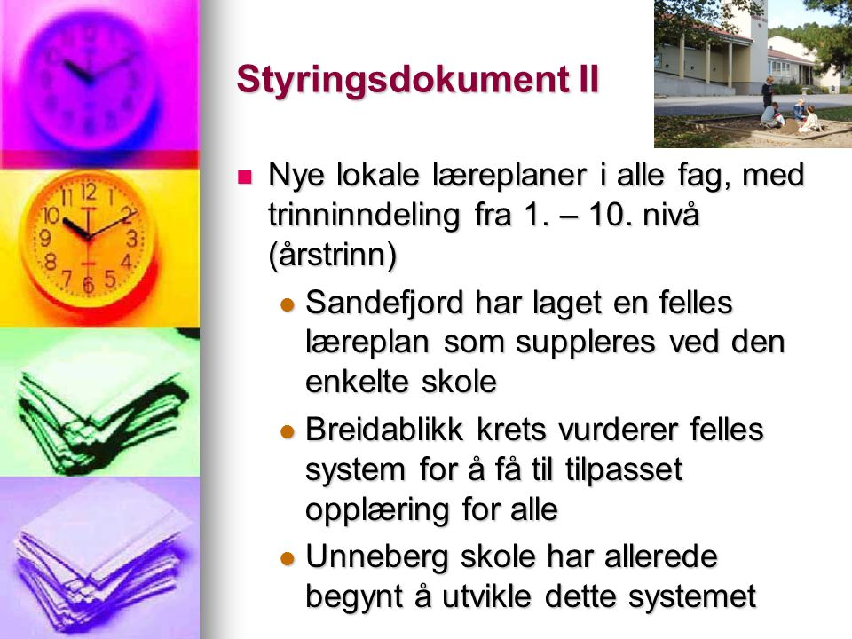 Styringsdokument II Nye lokale læreplaner i alle fag, med trinninndeling fra 1. – 10. nivå (årstrinn)