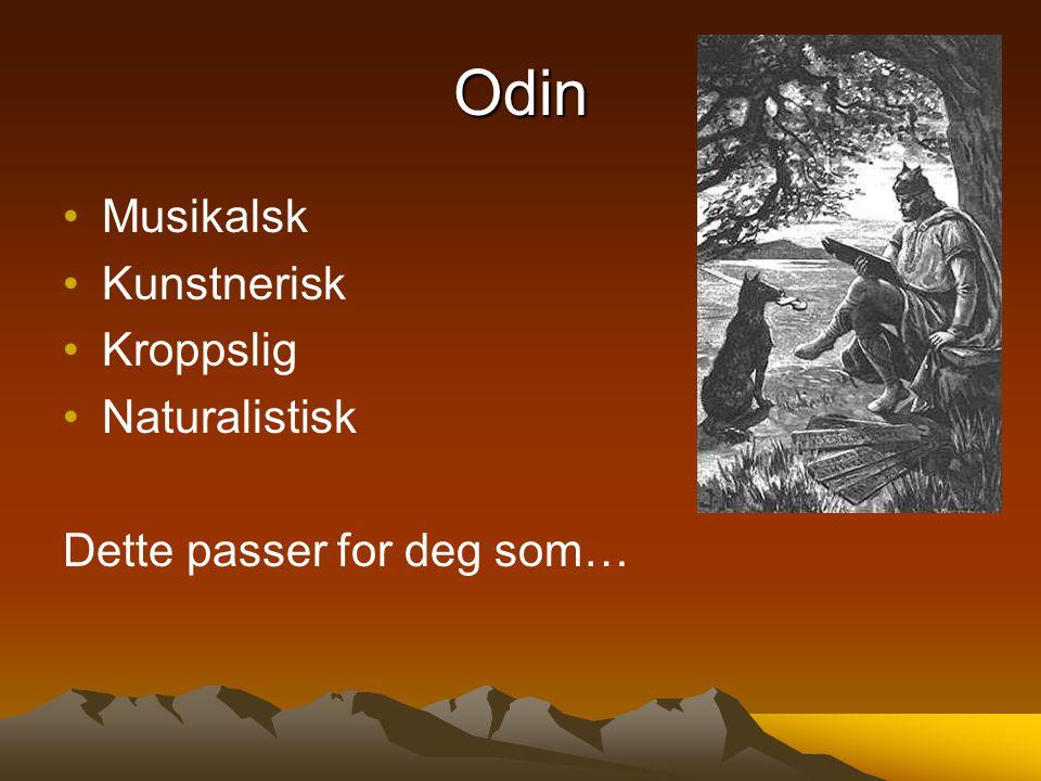 Odin Musikalsk Kunstnerisk Kroppslig Naturalistisk