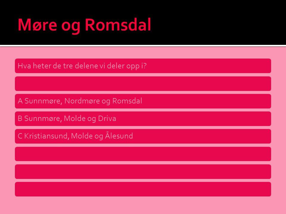 Møre og Romsdal Hva heter de tre delene vi deler opp i