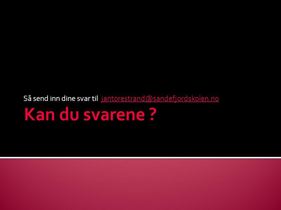 Så send inn dine svar til jantorestrand@sandefjordskolen.no