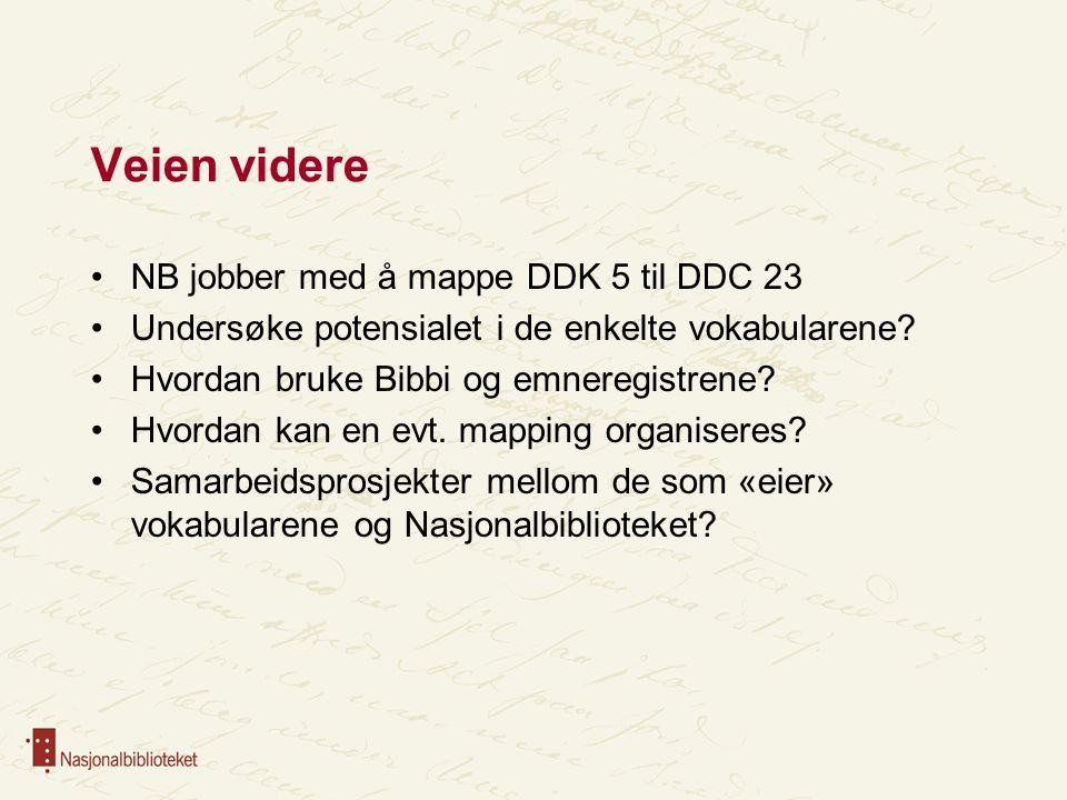 Veien videre NB jobber med å mappe DDK 5 til DDC 23